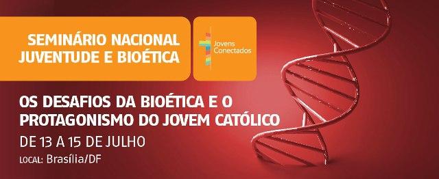 Abertas inscrições para o Seminário Nacional Juventude e Bioética, promovido pela CNBB