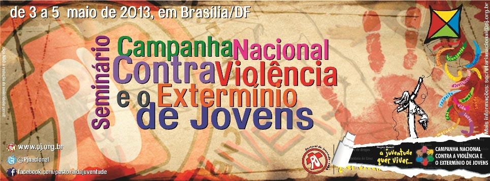PJ realiza seminário sobre a Campanha Nacional contra a violência e o extermínio de jovens