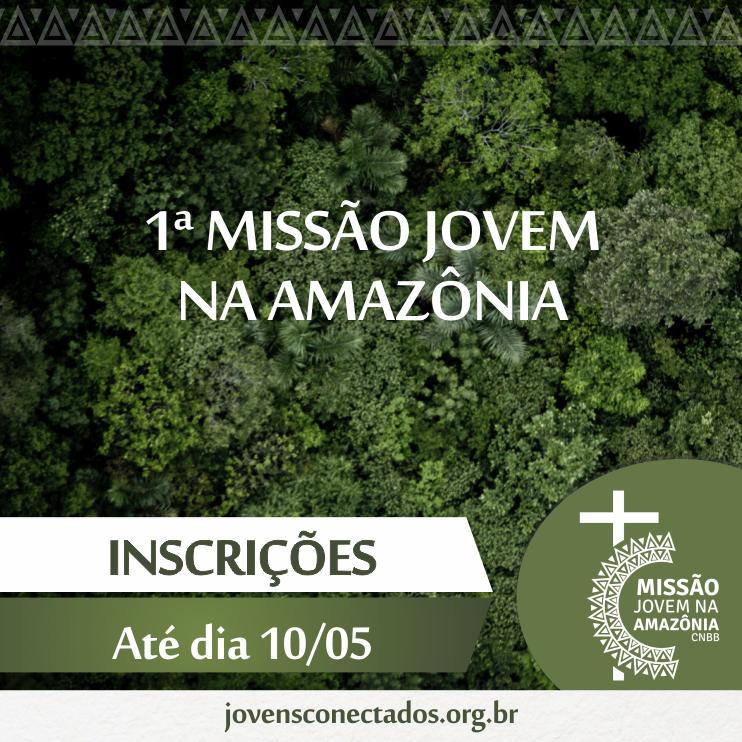 Missão Jovem na Amazônia: inscrições se encerram no sábado