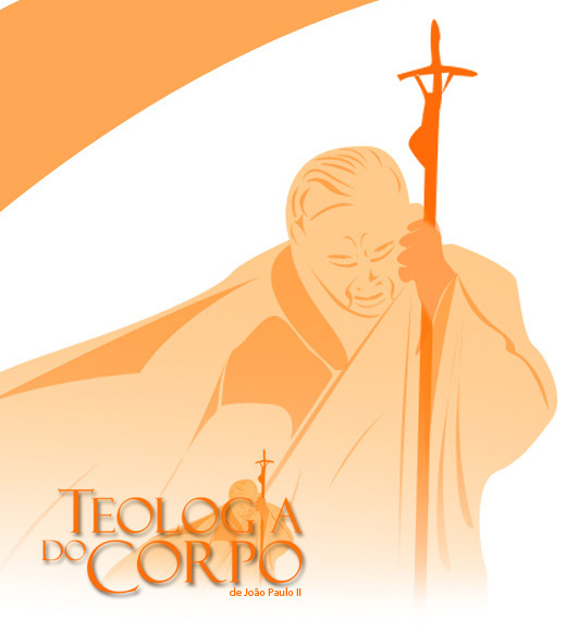 Teologia do Corpo: O significado esponsal do corpo