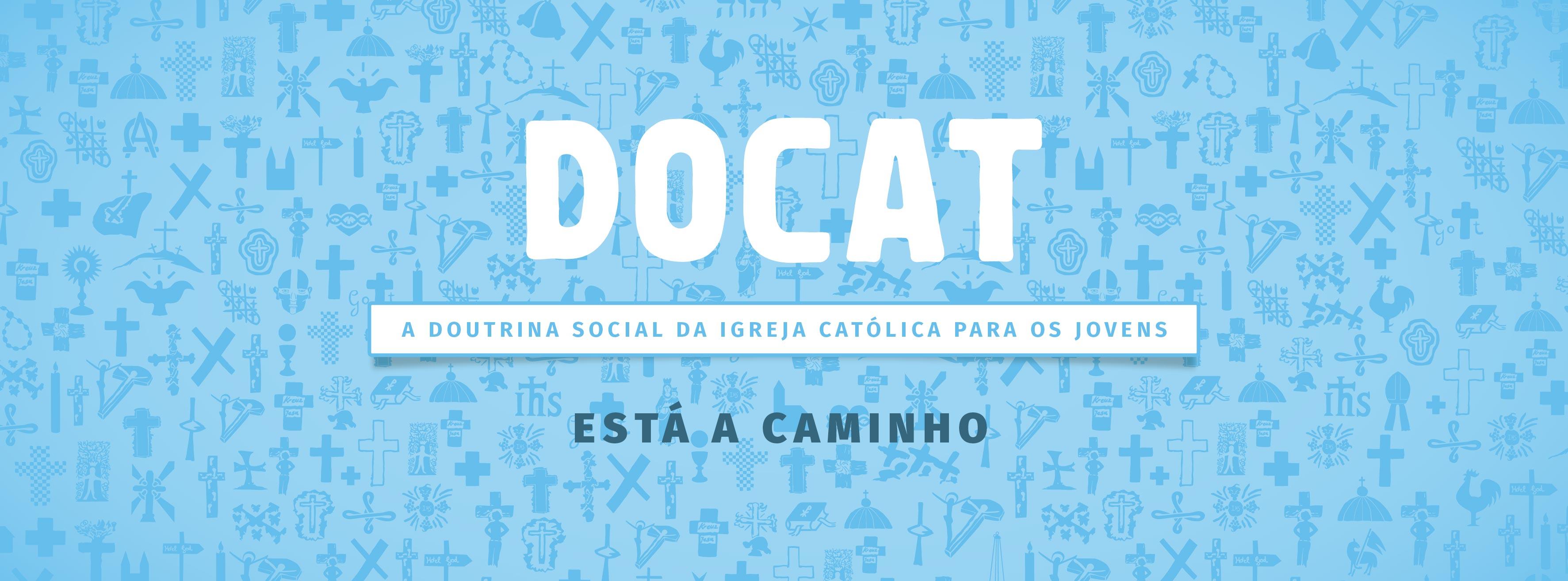 DOCAT - a Doutrina Social da Igreja Católica para os Jovens