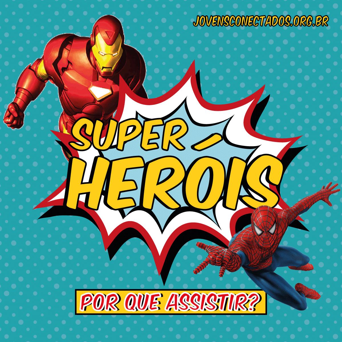 Filmes de heróis … por que assistir?
