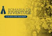 Romaria 2018: o encontro das Juventudes do Brasil!