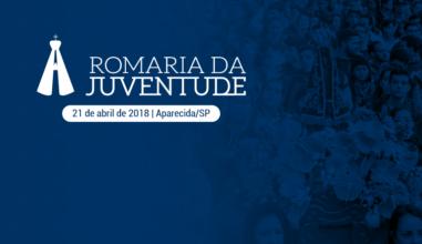 A Romaria Nacional da Juventude 2018 está chegando, confira a programação!