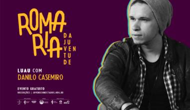 Romaria Nacional da Juventude terá Luau com Danilo Casemiro