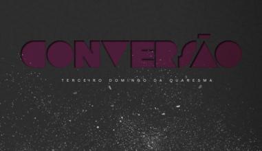 Conversão: Lectio Divina do 3º Domingo da Quaresma