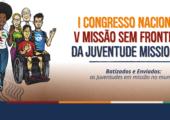 Congresso Nacional e Missão Sem Fronteiras da Juventude Missionária já têm texto-base e hino