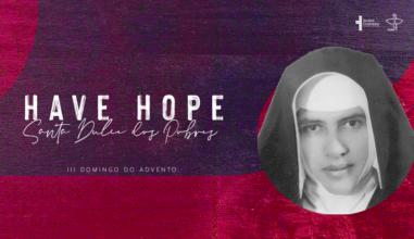 III Semana do Advento: Ter esperança nas pessoas!