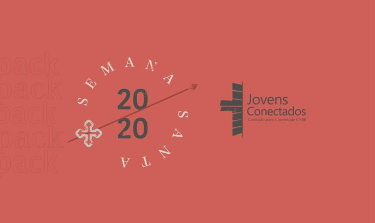 Semana Santa 2020: Celebre com o Jovens Conectados!
